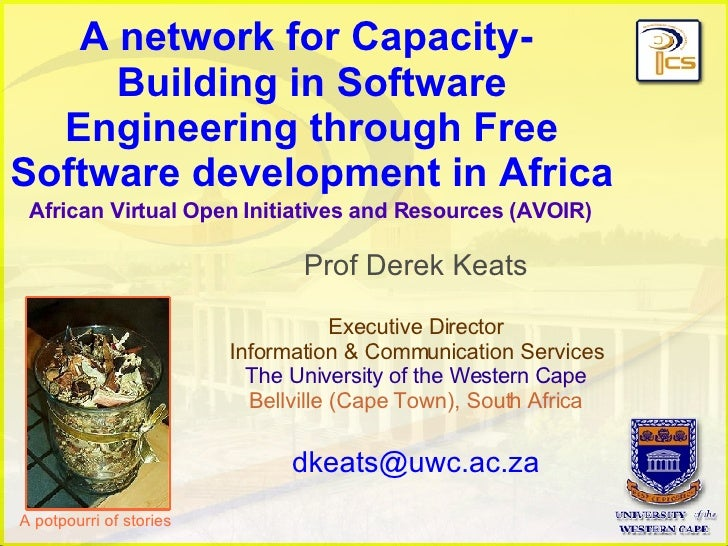 A network for Capacity-  Building in Software Engineering through Free Software development in Africa Prof Derek Keats Exe...