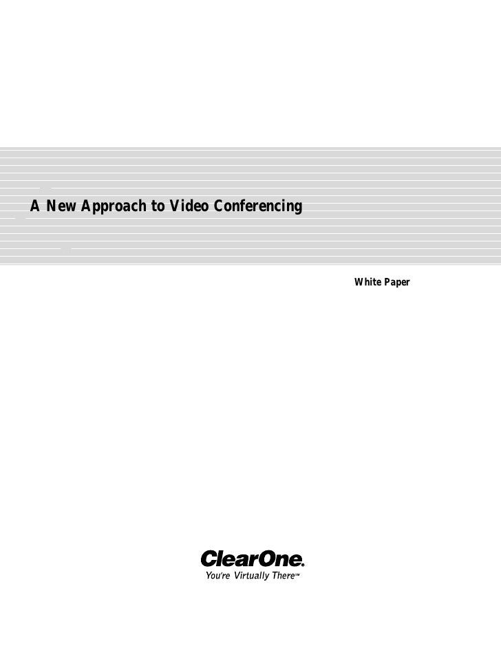A New Approach to Video Conferencing                                           White Paper