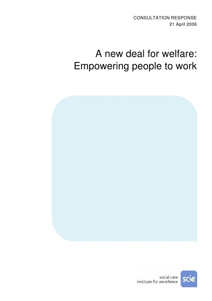 CONSULTATION RESPONSE                         21 April 2006        A new deal for welfare: Empowering people to work