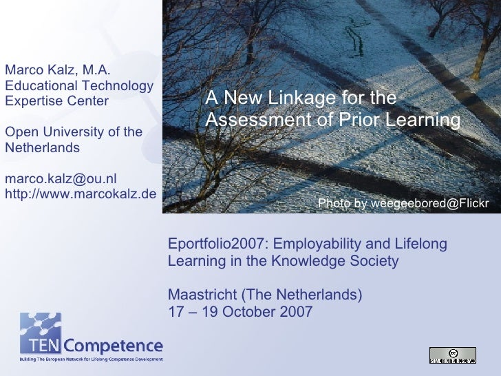 Eportfolio2007: Employability and Lifelong Learning in the Knowledge Society Maastricht (The Netherlands) 17 – 19 October ...
