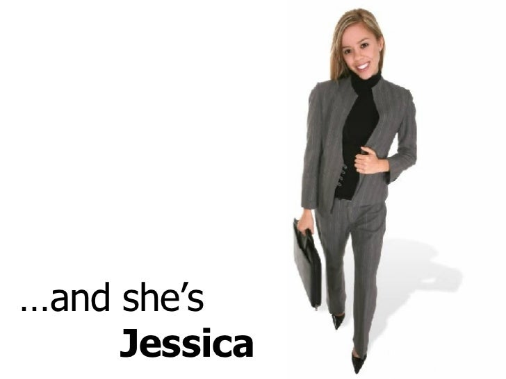 … and she's  Jessica