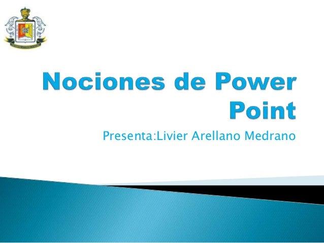 Presenta:Livier Arellano Medrano
