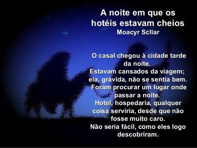 A noite em que osA noite em que os hotéis estavam cheioshotéis estavam cheios Moacyr ScliarMoacyr Scliar O casal chegou à ...