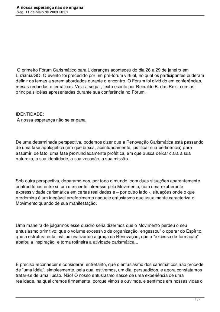 A nossa esperança não se enganaSeg, 11 de Maio de 2009 20:01 O primeiro Fórum Carismático para Lideranças aconteceu do di...