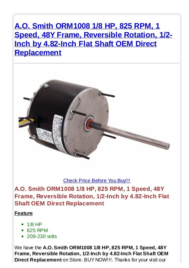 825 RPM Smith ORM1008 1//8 HP 48Y Frame A.O Reversible Rotation 1 Speed 1//2-Inch by 4.82-Inch Flat Shaft OEM Direct Replacement