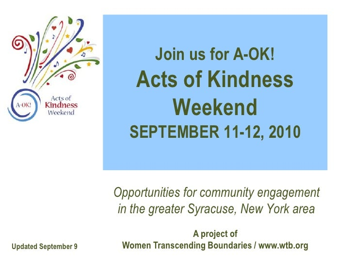 Join us for A-OK! Acts of Kindness WeekendSEPTEMBER 11-12, 2010<br />Opportunities for community engagementin the greater ...
