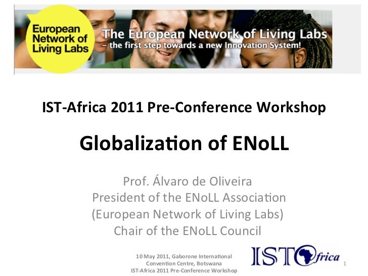 IST-‐Africa 2011 Pre-‐Conference Workshop        Globaliza(on of ENoLL                   Prof. Álvaro ...