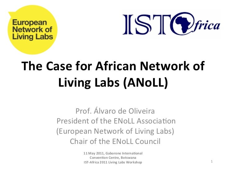 The	  Case	  for	  African	  Network	  of	           Living	  Labs	  (ANoLL)	                   Prof.	  Álvaro	  de	  Oliv...