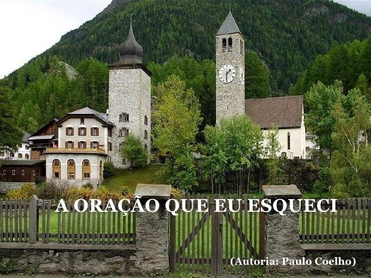 A ORAÇÃO QUE EU ESQUECI   (Autoria: Paulo Coelho)