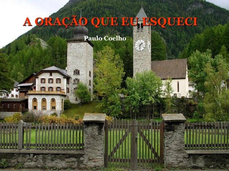 A ORAÇÃO QUE EU ESQUECI   Paulo Coelho