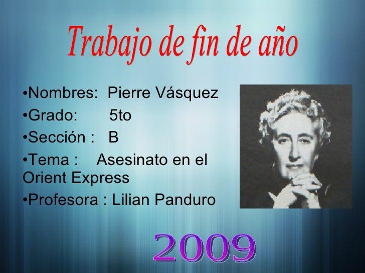 <ul><li>Nombres:  Pierre Vásquez </li></ul><ul><li>Grado:  5to  </li></ul><ul><li>Sección :  B </li></ul><ul><li>Tema :  A...