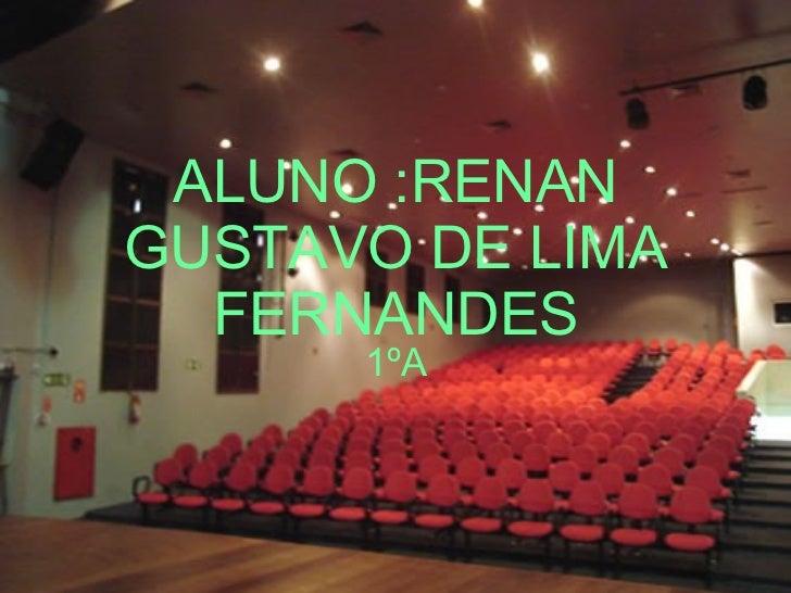 ALUNO :RENAN GUSTAVO DE LIMA FERNANDES 1ºA