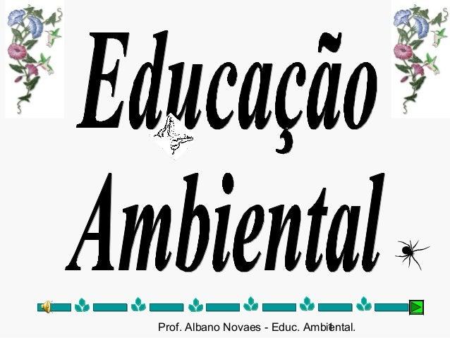 Prof. Albano Novaes - Educ. Ambiental.1