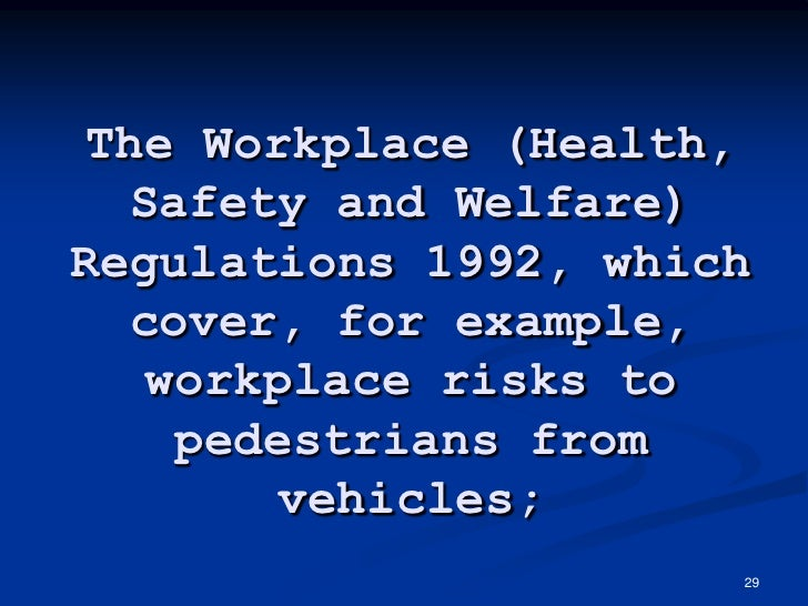 workplace health safety and welfare Proper attention to workers' health and safety has  workplace health promotion supports a  a health-promoting workplace recognizes that a.
