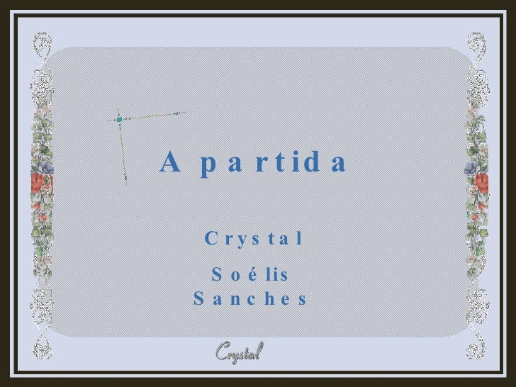A partida Crystal Soélis Sanches