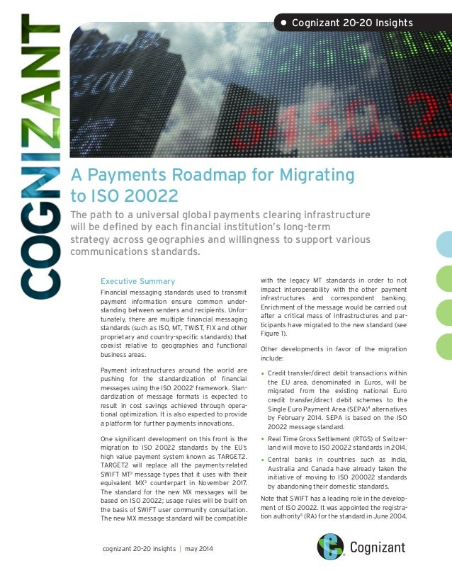 A Payments Roadmap for Migrating to ISO 20022 The path to a universal global payments clearing infrastructure will be defi...
