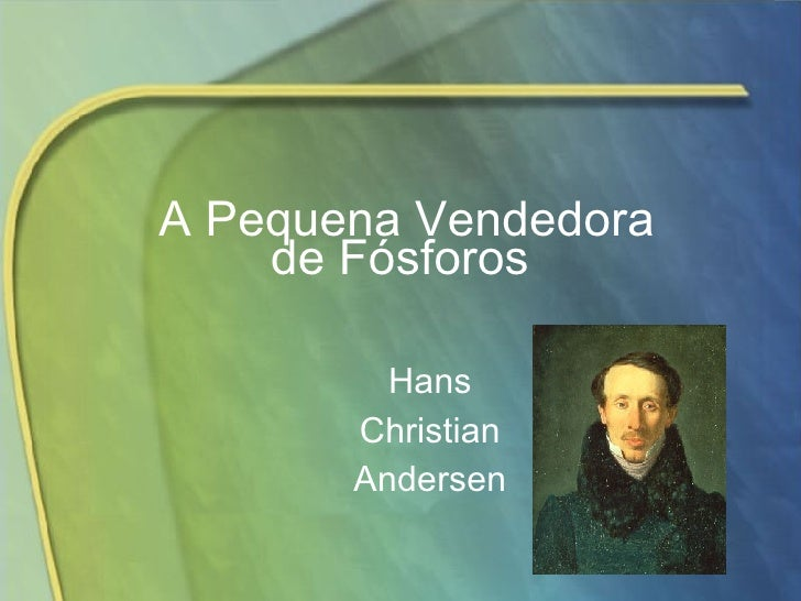 A Pequena Vendedora de Fósforos  Hans  Christian  Andersen