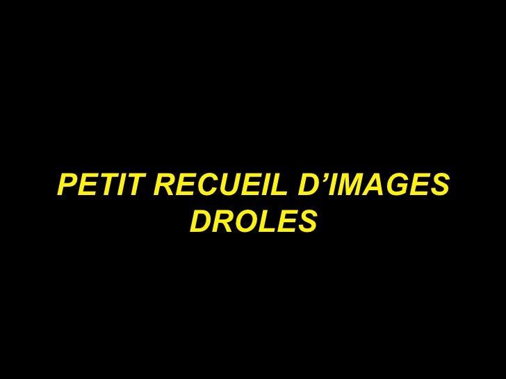 PETIT RECUEIL D'IMAGES DROLES