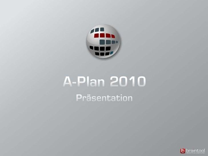 Inhalt   1. Was ist A-Plan?   2. Einsatzgebiete   3. Organisation der Daten   4. Darstellung von Projekten und Ressourcen ...
