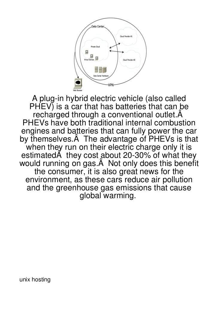 A plug-in hybrid electric vehicle (also called   PHEV) is a car that has batteries that can be    recharged through a conv...