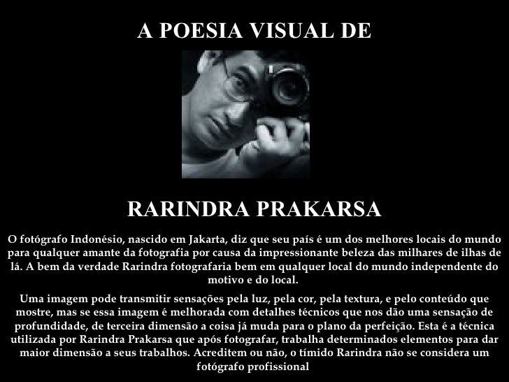 A POESIA VISUAL DE O fotógrafo Indonésio, nascido em Jakarta, diz que seu país é um dos melhores locais do mundo para qual...