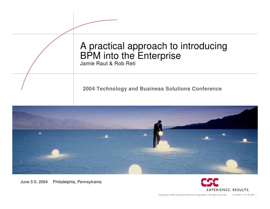 A practical approach to introducing                                BPM into the Enterprise                                ...