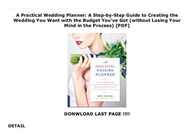 A Practical Wedding Planner A Step By Step Guide To Creating The Wed