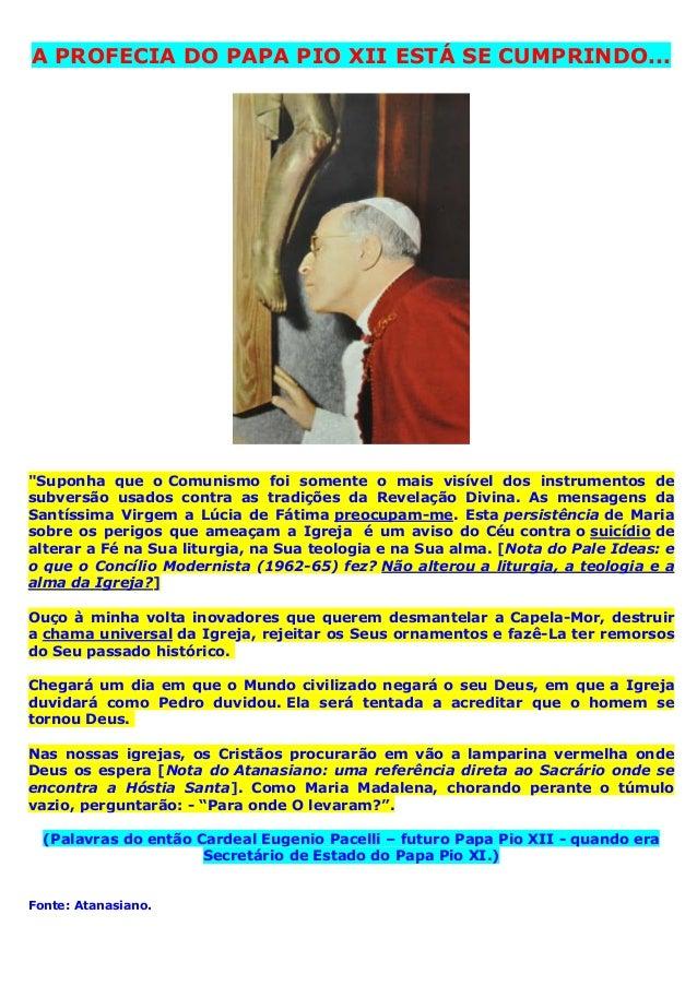 """A PROFECIA DO PAPA PIO XII ESTÁ SE CUMPRINDO... """"Suponha que o Comunismo foi somente o mais visível dos instrumentos de su..."""