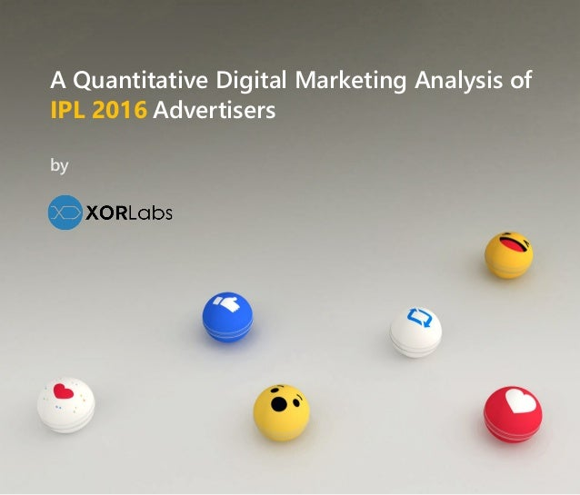 A Quantitative Digital Marketing Analysis of AdvertisersIPL 2016 by