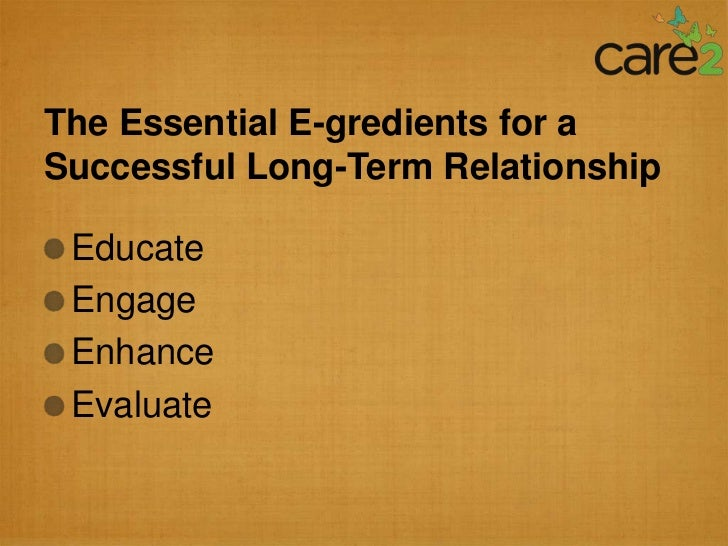 The Essential E-gredients for aSuccessful Long-Term Relationship Educate Engage Enhance Evaluate