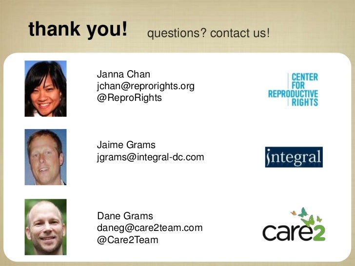 thank you!      questions? contact us!      Janna Chan      jchan@reprorights.org      @ReproRights      Jaime Grams      ...