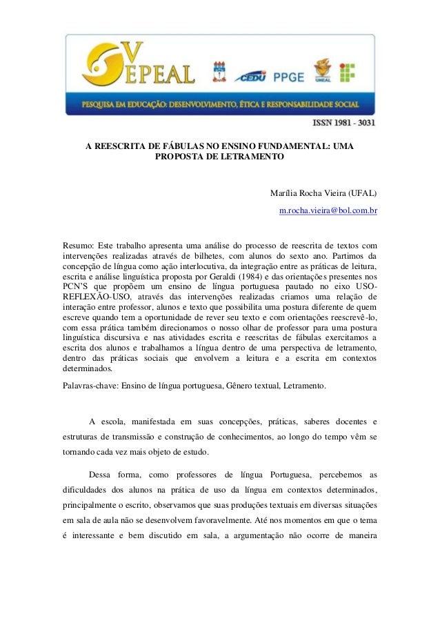 A REESCRITA DE FÁBULAS NO ENSINO FUNDAMENTAL: UMA PROPOSTA DE LETRAMENTO  Marília Rocha Vieira (UFAL)  m.rocha.vieira@bol....