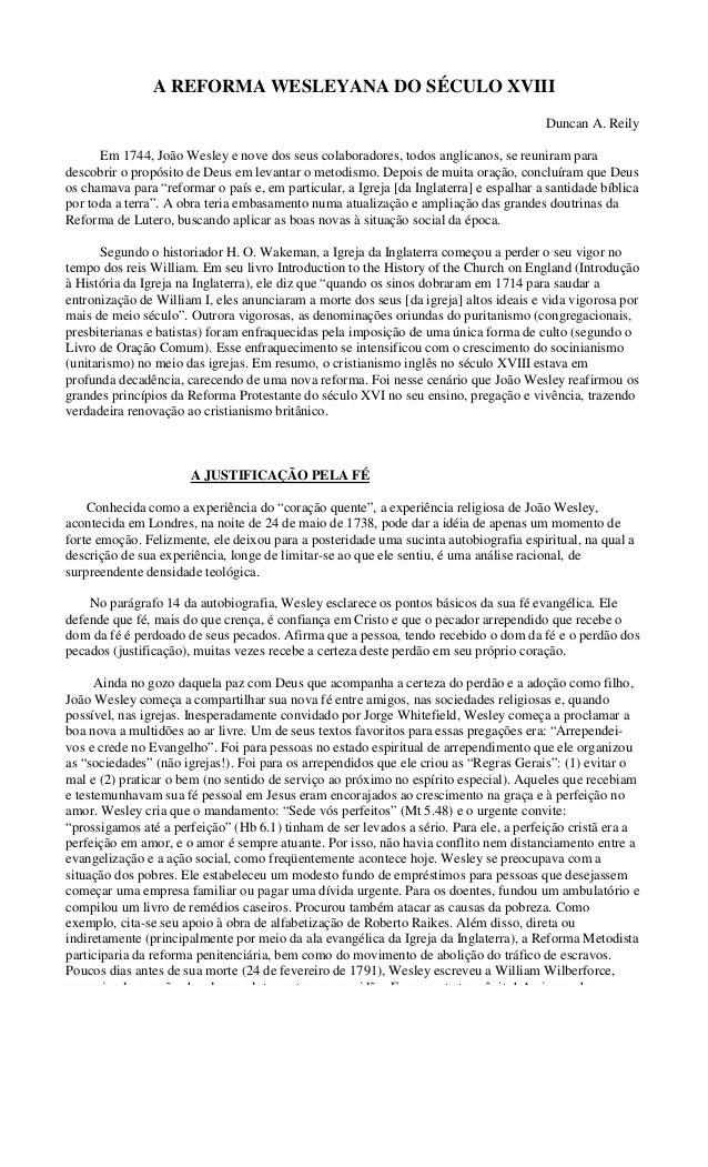 A REFORMA WESLEYANA DO SÉCULO XVIII Duncan A. Reily Em 1744, João Wesley e nove dos seus colaboradores, todos anglicanos, ...