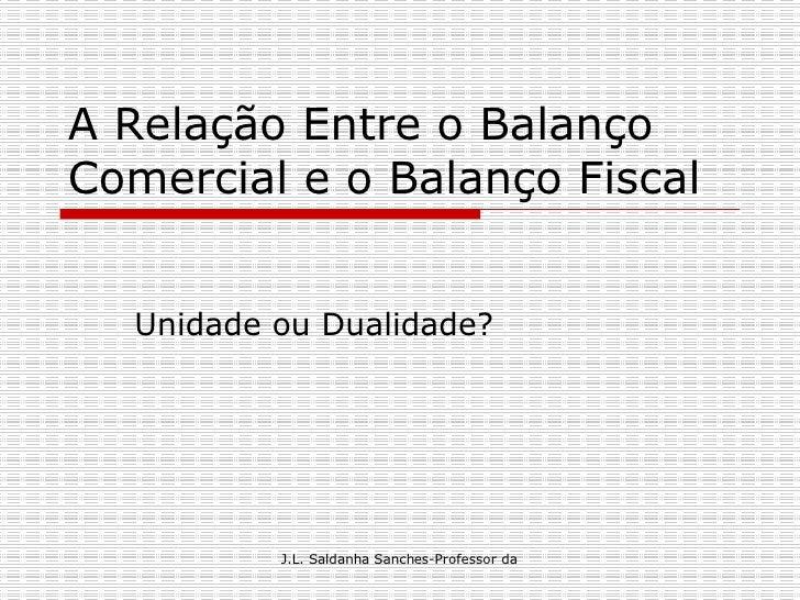 A Relação Entre o Balanço Comercial e o Balanço Fiscal  Unidade ou Dualidade?