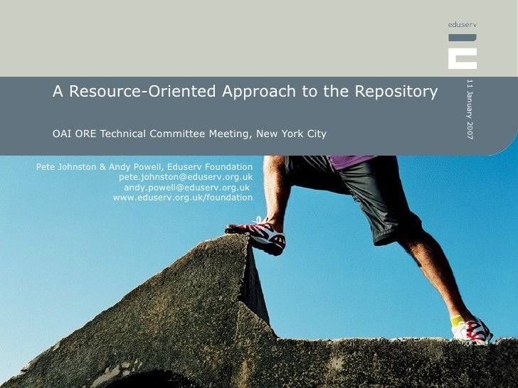 A Resource-Oriented Approach to the Repository OAI ORE Technical Committee Meeting, New York City