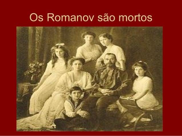 Os Romanov são mortos              in