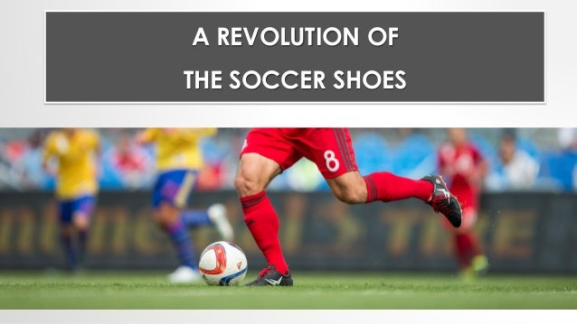 low priced 147f5 d9b5a A revolution of the soccer shoes