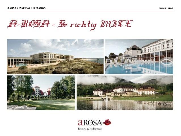 A-ROSA RESORTS & HIDEAWAYS www.a-rosa.de A-ROSA – So richtig MICE