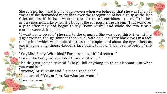 "emilys fallen rose faulkner Point of view analysis of a rose for emily in william faulkner's ""a rose for emily"",  even when we believed she was fallen"" (faulkner 30."