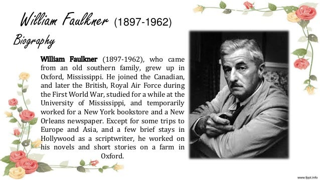 the references in a rose for emily a short story by william faulkner The bear by william faulkner in this short story, william faulkner expresses his hopelessness over man's continuing destruction of the environment - the bear by william faulkner introduction mostly through the eyes of a young boy, isaac, the story progresses to finality that for faulkner, marks the end of a time of unspoiled.