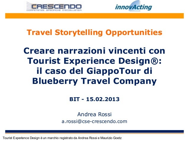 Travel Storytelling Opportunities              Creare narrazioni vincenti con               Tourist Experience Design®:   ...