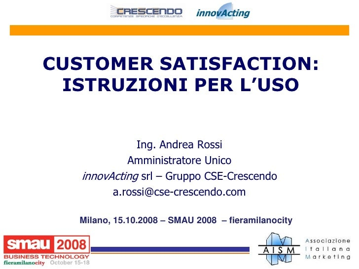 CUSTOMER SATISFACTION:  ISTRUZIONI PER L'USO                 Ing. Andrea Rossi             Amministratore Unico    innovAc...