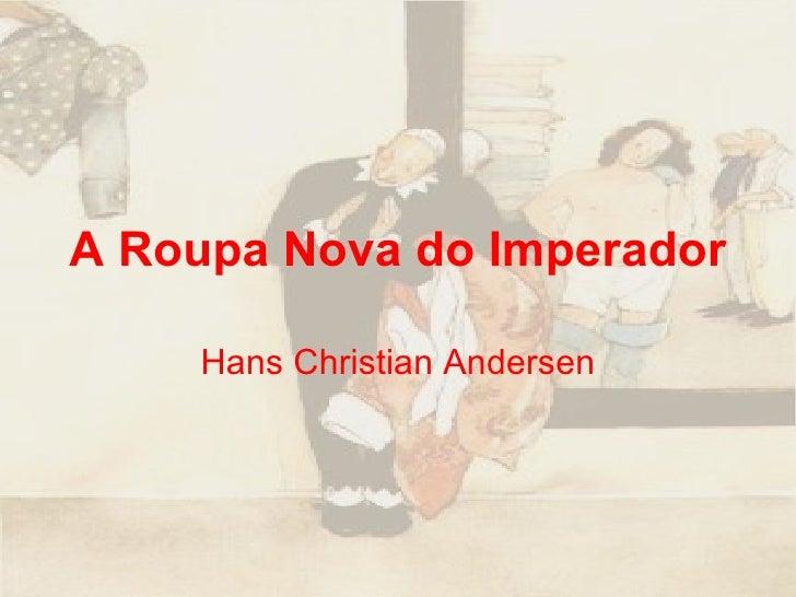A Roupa Nova do Imperador Hans Christian Andersen