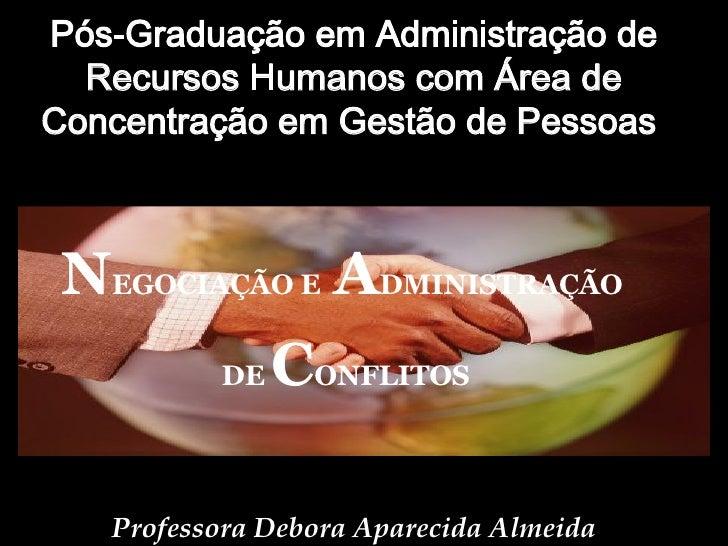 Pós-Graduação em Administração de Recursos Humanos com Área de Concentração em Gestão de Pessoas  Professora Debora Aparec...
