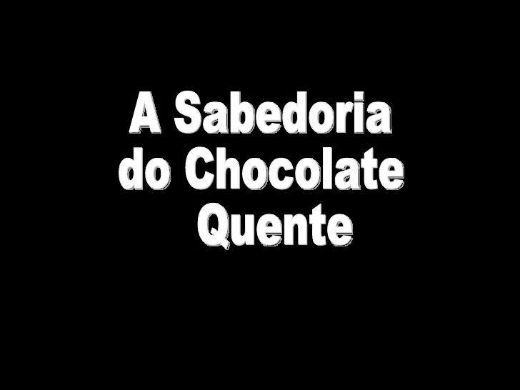 A Sabedoria do Chocolate Quente Mudar os slides manualmente
