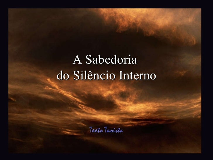 A Sabedoria  do Silêncio Interno Texto Taoista