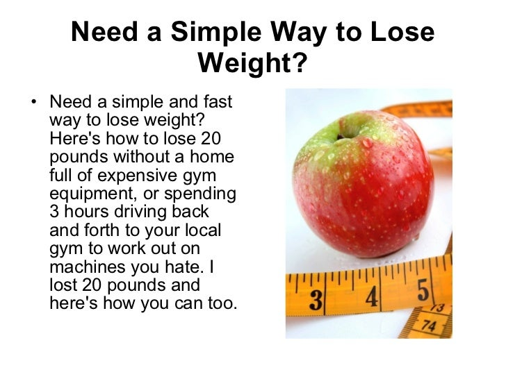 A Simple and Fast Way to Lose Weight - How to Lose 20 Pounds