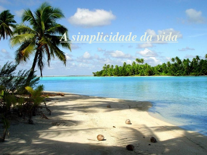 A simplicidade da vida