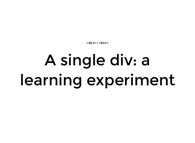 A single div: a learning experiment <div></div>