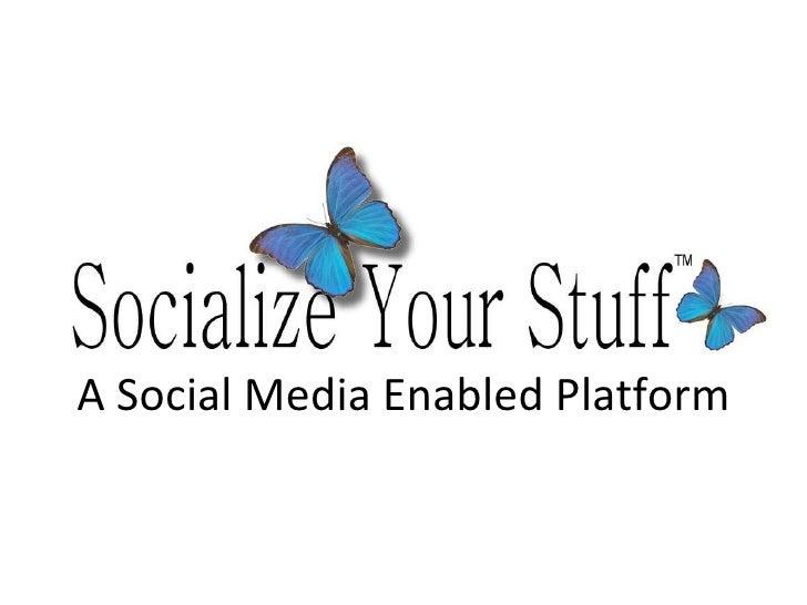 A Social Media Enabled Platform